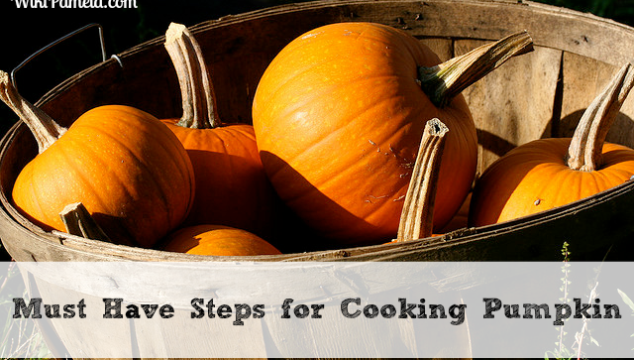 Must Have Steps for Cooking Pumpkin