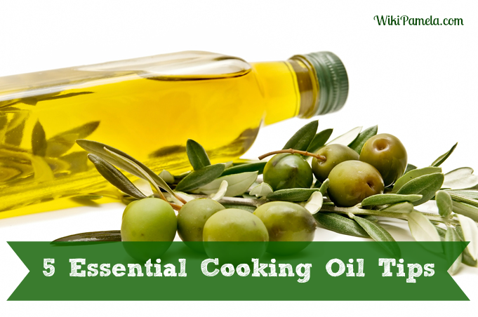 5 Essential Cooking Oil Tips