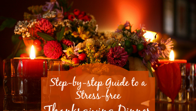 Step-by-step Guide to a Stress-free Thanksgiving Dinner