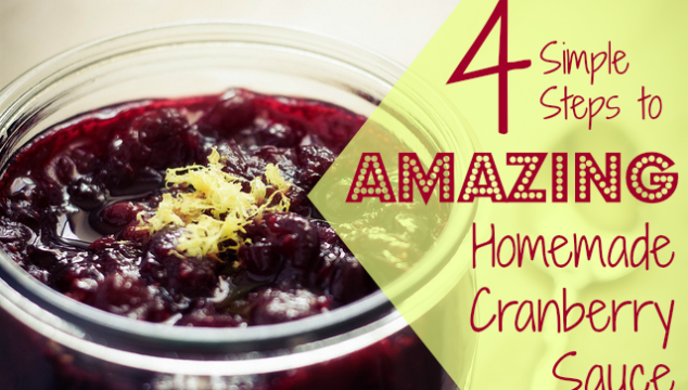 4 Simple Steps to Amazing Homemade Cranberry Sauce