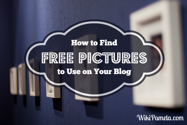How to Find Free Pictures to Use on Your Blog - www.wikipamela.com